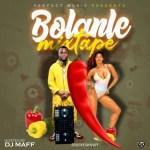 DJ MIX: Dj Maff - Bolanle Mixtape