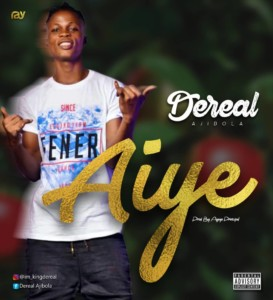 MUSIC: Dereal - Aiye