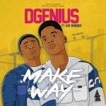 AUDIO + VIDEO: D'genius - Make Way Ft. Kay Wonder