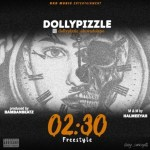 MUSIC: Dollypizzle – 02:30 Freestyle