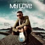 AUDIO + VIDEO: KayKeus - My Love