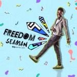 MUSIC: Seaman - Freedom