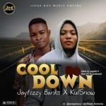 MUSIC: Jaytizzy Banks X KulSnow - Cool Down (Prod. TunesMadeIt) | @iamjaytizzy @official_kulsnow