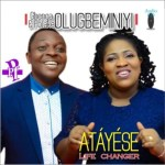 MUSIC: Gbenga & Folake Olugbeminiyi – Atayese (Life Changer)