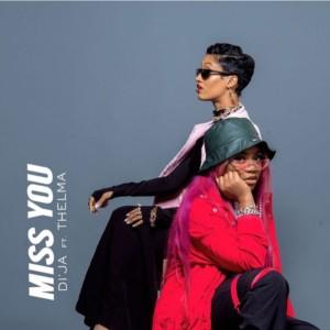 MUSIC: Di'ja – Miss You Ft. Thelma
