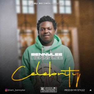AUDIO + VIDEO: Bennylee - Celebrity