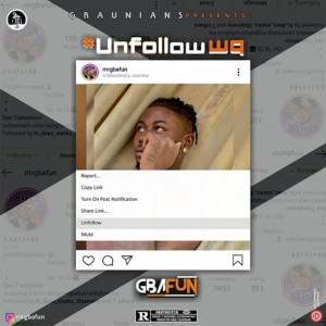 MUSIC: Gbafun – Unfollow Wa