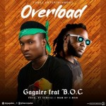MUSIC: Gagalee Ft. B.O.C – Overload