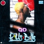 MUSIC: QD - Pills and Bills |  @iamegunagba