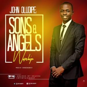 MUSIC: John Oludipe - Sons & Angels Worship (Prod. Eskeezondbeat)