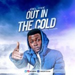 MUSIC: Joel Iyke - Out In The Cold | @Joeliyke