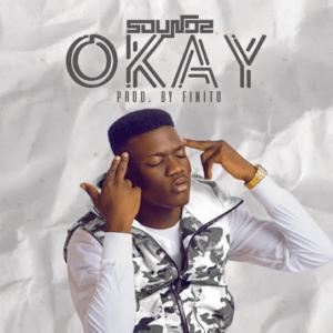 MUSIC: Soundz - Okay (Prod. Finito)