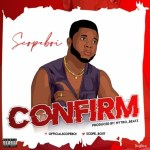 MUSIC: Scopeboi – Confirm