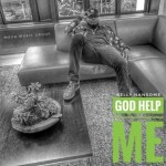 MUSIC: Kelly Hansome – God Help Me
