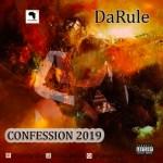 MUSIC: DaRule – Confession 2019