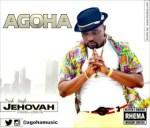 AUDIO + VIDEO: Agoha - Jehovah