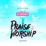 DJ MIX: Dj Baddo - Praise & Worship Mix