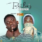 MUSIC: Rucka Busta – Brother's Keeper Ft. OdzzyWeldone