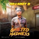 MUSIC: Grammy B - Ghetto Madness (Prod. Double Pro)