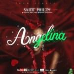 MUSIC: Saint Philzy - Angelina