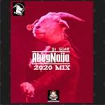 DJ MIX: Dj Goat - AbegNaija 2020 Mix