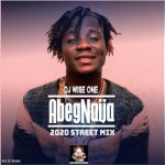 Dj Wise One - AbegNaija 2020 Street Mix