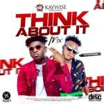 DJ Kaywise – Think About Mix