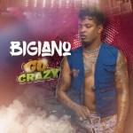 AUDIO + VIDEO: Bigiano – Go Crazy