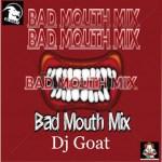 Dj Goat - Bad Mouth Mixtape