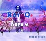 Ray Q – Dream (Prod. Sossick)