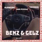 AUDIO + VIDEO: AjuWire Ft. Dan Pizzle & Yack Ban - Benz & Gelz