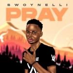 Bwoy Nelli – Pray
