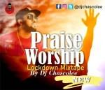 Dj Chascolee - Praise And Worship Lockdown Mix