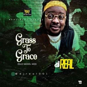 DJ Real – Grass To Grace (Old Skool Mix)