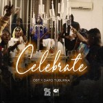 AUDIO + VIDEO: OBT Ft. Dapo Tuburna – Celebrate
