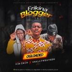 Ogloaded Ft. ICM Ekun X Shallywestern – Erikina Blogger