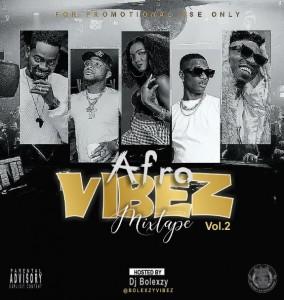 Dj Bolexzy – Afro Vibez Mixtape 2