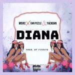 Movic – Diana Ft. Dan Pizzle & Yackban