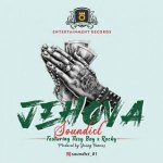 Soundict - Jehova Ft. Tissy Boy & Rocky