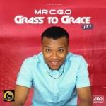 Mr CGO Ft. Mayorkun – Faya + Grass To Grace (Album)
