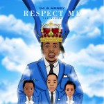 ALBUM: DJ G Money – Respect Me