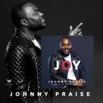 AUDIO + VIDEO: Johnny Praise – Joy Praise Medley