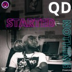 QD - Started From Nothing (Freestyle) | @qd_egunagba