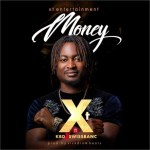AUDIO & VIDEO: XT - Money Ft KBD x Swissbanc