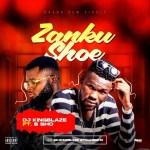 DJ Kingblaze Ft. B Sho - Zanku Shoe   @djkingblaze