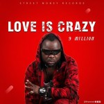 9 Million - Love Is Crazy