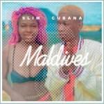 Slim Cubana - Maldives