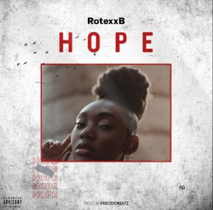 MUSIC: RotexxB - Hope