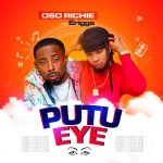 Erigga Ft. Oso Richie - Putu Eye (Prod. Ftone)