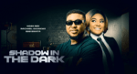 MOVIE: Shadow In The Dark – Nollywood Movie